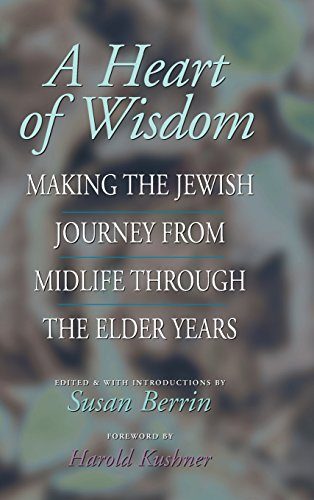 9781879045736: A Heart of Wisdom: Making the Jewish Journey from Midlife through the Elder Years