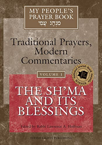 My People's Prayer Book Vol 1 The Sh'ma and Its Blessings Traditional Prayers, Modern Commentaries