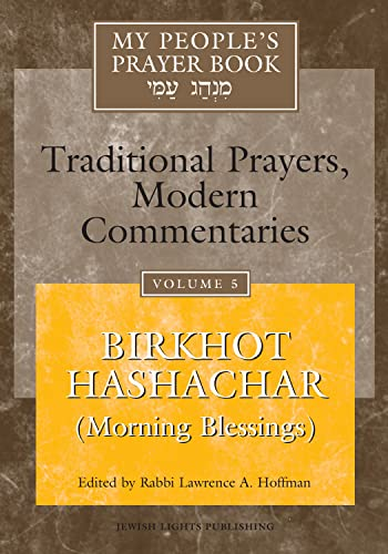My People's Prayer Book: Birkhot Hashachar(morning Blessings) (Hardcover): Lawrence A. Hoffman