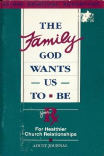 The Family God Wants Us to Be: Your Rx for Healthier Church Relationships (187905003X) by David Mains; Marian Oliver; Randy Petersen