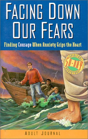 9781879050471: Facing Down Our Fears: Finding Courage When Anxiety Grips the Heart