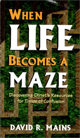 When Life Becomes A Maze: David R Mains