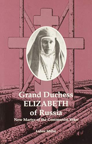 9781879066045: Grand Duchess Elizabeth of Russia