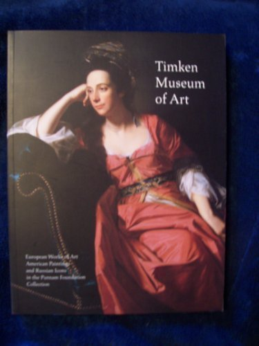 9781879067011: Timken Museum of Art: European Works of Art, American Paintings, and Russian Icons in the Putnam Foundation Collection