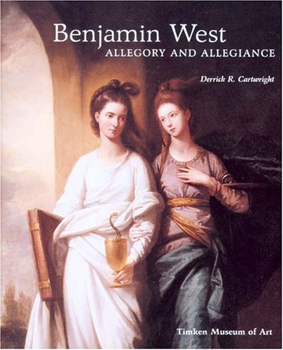 Benjamin West: Allegory and Allegiance: Cartwright, Derrick R.