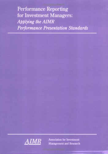 9781879087095: Performance Reporting for Investment Managers: Applying the AIMR Performance Presentation Standards