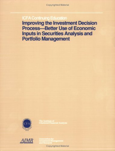 Improving the Investment Decision Process: Better Use: H. Kent Baker,