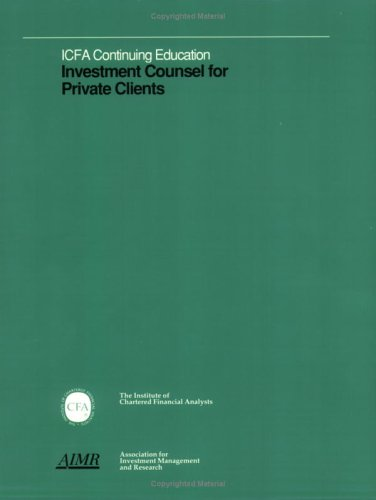 Investment Counsel for Private Clients: III, John W.