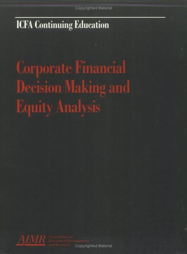 Corporate Financial Decision Making and Equity Analysis: Randall S. Billingsley,