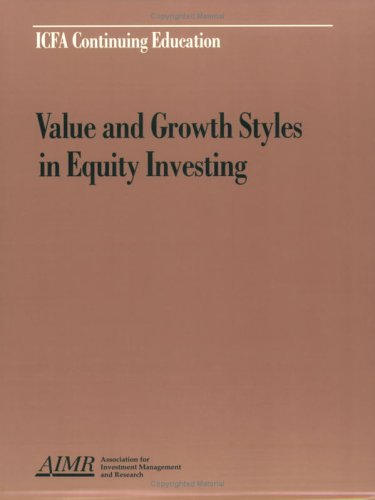 Value and Growth Styles in Equity Investing (1879087545) by Jan R. Squires; Stanford Calderwood; William C. Fletcher; Edward C. Mitchell Jr.; Lewis A. Sanders; Patrick O'Donnell; J. Parker Hill III; James...