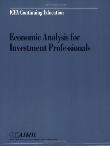 Economic Analysis for Investment Professionals: Aaron L. Shackelford,