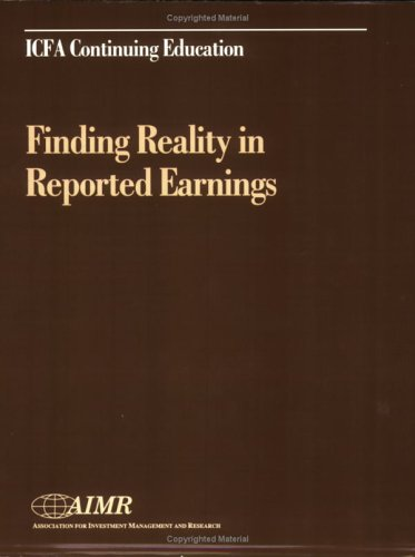 Finding Reality in Reported Earnings (1879087847) by David F. Hawkins; E. Richard Brownlee II; Jan R. Squires; Kathryn F. Staley; Martin S. Fridson; Patricia A. McConnell; Robert Willens; Trevor S....