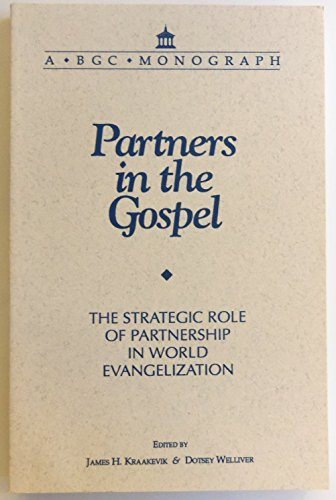 Partners In The Gospel The Strategic R: James H Kraakevik