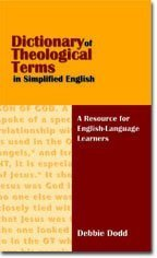 Dictionary of Theological Terms in Simplified English: Debbie Dodd