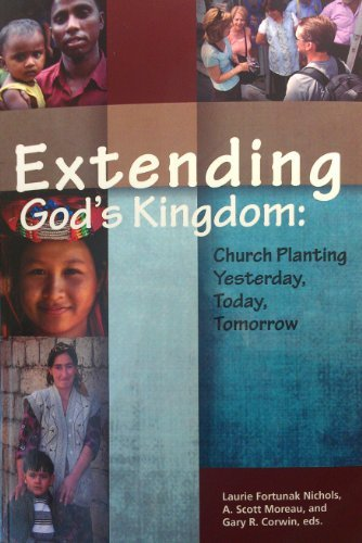 9781879089549: Extending God's Kingdom: Church Planting Yesterday, Today, and Tomorrow (EMQ Monograph)