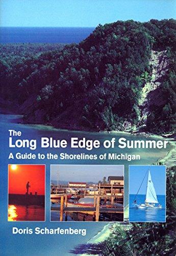 The Long Blue Edge of Summer: A Guide to the Shorelines of Michigan: Doris Scharfenberg