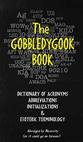 9781879094505: The Gobbledygook Book: Dictionary of Acronyms Abbreviations Initializations & Esoteric Terminology
