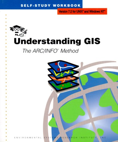 Understanding GIS: The ARC/INFO Method (1879102013) by Environmental Systems Research Institute; ESRI Press