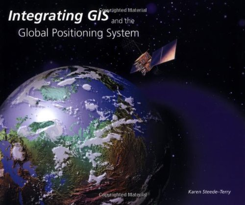 Integrating GIS and the Global Positioning System: Karen Steede-Terry