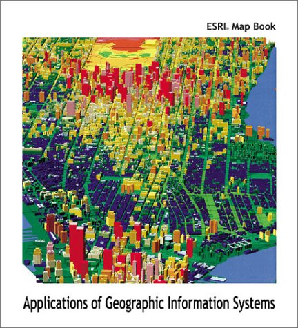 9781879102835: ESRI Map Book: Applications of Geographic Information Systems (v. 15)