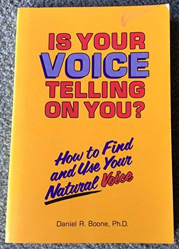 9781879105034: Is Your Voice telling on you? how to Find and Use Your natural Voice
