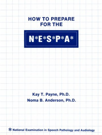 How to Prepare for the N E: Kay T. Payne,