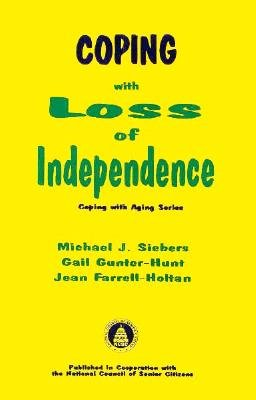 Coping with Loss of Independence (Coping with: Siebers, Michael J.,