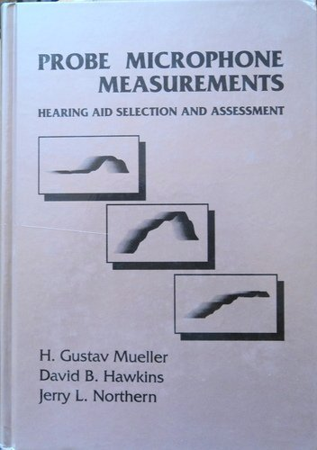 Probe Microphone Measurements: Hearing Aid Selection and Assessment (1879105683) by David B. Hawkins; H. Gustav Mueller; Jerry L. Northern