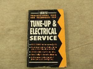 9781879110151: Tune-Up & Electrical Service: A Mini-Course for the Do-It-Yourselfer Who Wants to Learn How to Do It Right (Do-It-Right : Professional Tips and Tech)