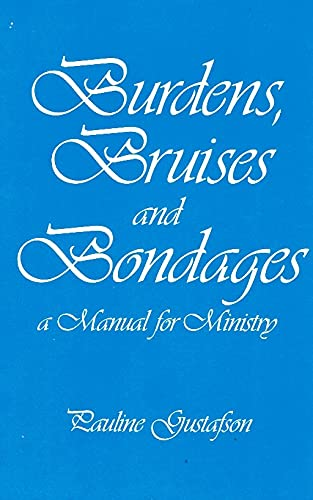 9781879112056: Burdens, bruises and bondages: A manual for ministry