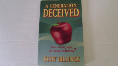 9781879112179: A Generation Deceived: What is Being Taught in Your Schools