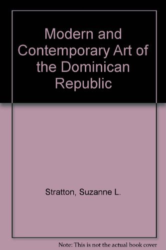Modern and Contemporary Art of the Dominican: Ferrer, Elizabeth; Edward