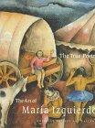 9781879128156: The True Poetry: The Art of Maria Izquierdo