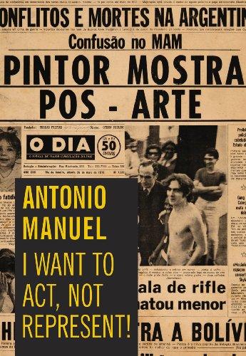 9781879128408: Antonio Manuel: I Want to Act, Not Represent