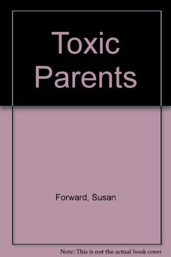 Toxic Parents (1879132303) by Susan Forward