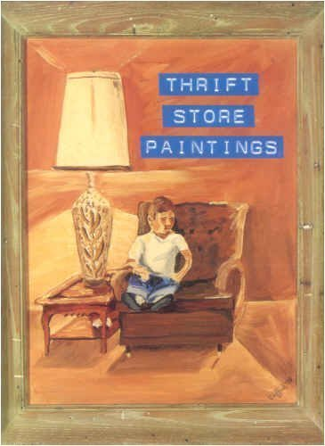 9781879158009: Thrift Store Paintings: Paintings Found in Thrift Stores