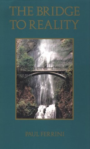 Bridge to Reality: Ferrini, Paul