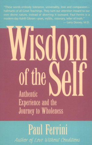 9781879159143: The Wisdom of the Self: Authentic Experience and the Journey to Wholeness