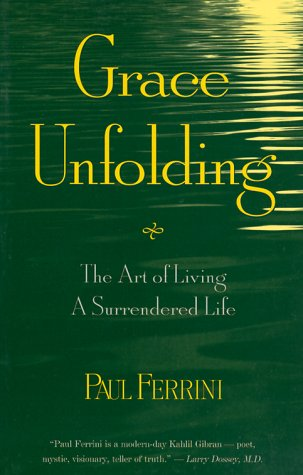 9781879159372: Grace Unfolding: The Art of Living a Surrendered Life