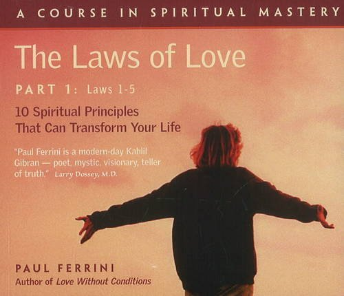 9781879159587: The Laws of Love, Part One: 10 Spiritual Principles That Can Transform Your Life: Laws 1-5 (Pt.1)