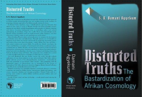 9781879164123: Distorted Truths: The Bastardization of Afrikan Cosmology