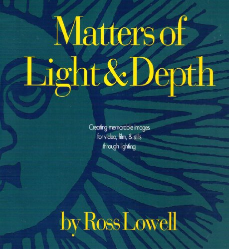 9781879174030: Matters of Light and Depth: Creating Memorable Images for Video, Film, and Stills Through Lighting