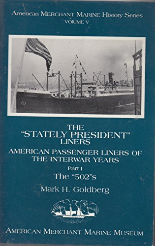 The Stately President Liners: American Passenger Liners of the Interwar Years. Part 1-The 502 s.: ...