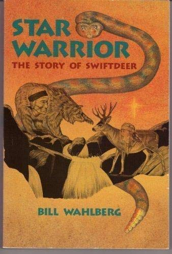 9781879181076: Star Warrior: The Story of Swiftdeer