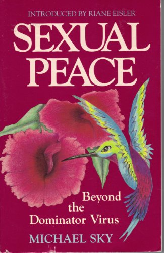 9781879181083: Sexual Peace: Beyond the Dominator Virus