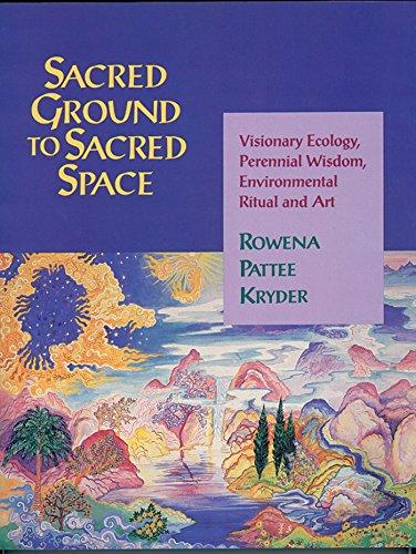 Sacred Ground to Sacred Space : Visionary: Rowena Pattee Kryder
