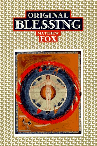 9781879181274: Original Blessing: A Primer in Creation Spirituality