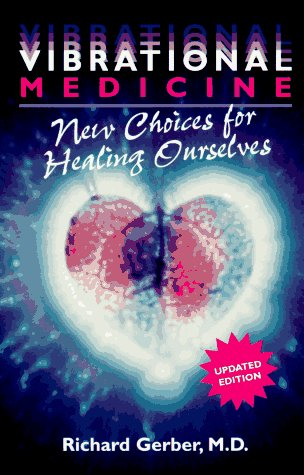 9781879181281: Vibrational Medicine: New Choices for Healing Ourselves