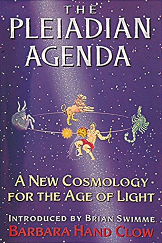 The Pleiadian Agenda: A New Cosmology for the Age of Light: Barbara Hand Clow
