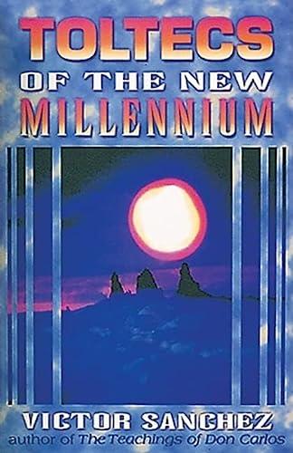 9781879181359: Toltecs of the New Millennium